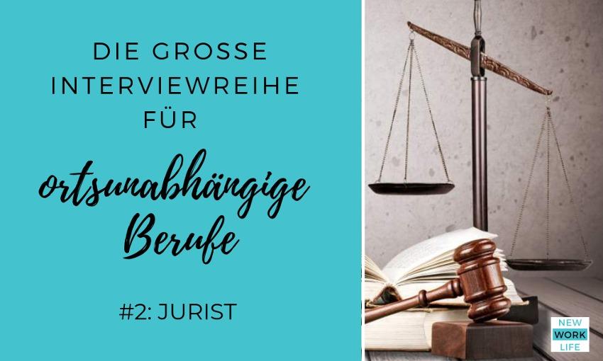 Die große Interviewreihe für ortsunabhängige Berufe_Jurist