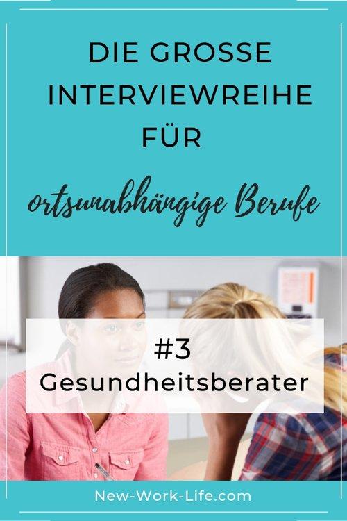 Pinterest PIN_Die große Interviewreihe für ortsunabhängige Berufe_Gesundheitsberater