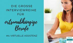 Die große Interviewreihe für ortsunabhängige Berufe - #4: Virtuelle Assistentin werden