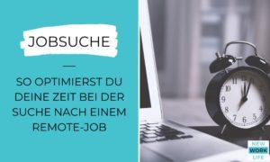 Jobsuche_So optimierst du deine Zeit bei der Suche nach einem Remote-Job